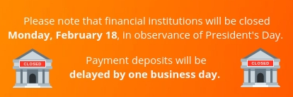 Please note a delay in payment deposits due to President's Day.
